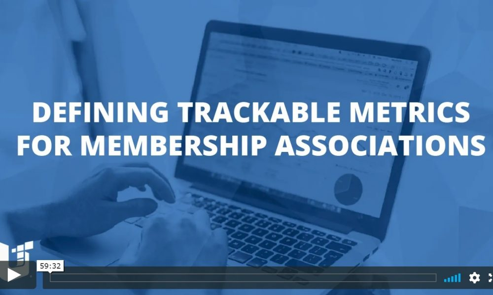 Defining Trackable Metrics For Membership Associations